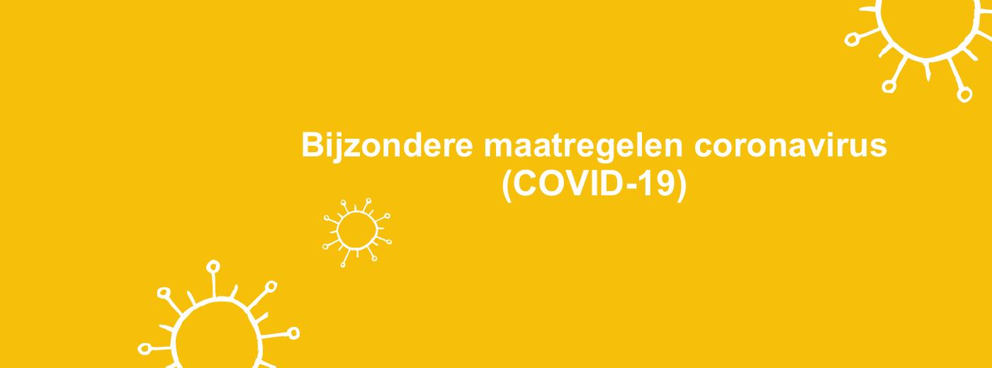 Bijzondere maatregelen coronavirus